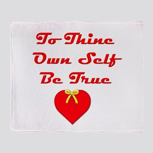 To Thine Own Self Be True Throw Blanket